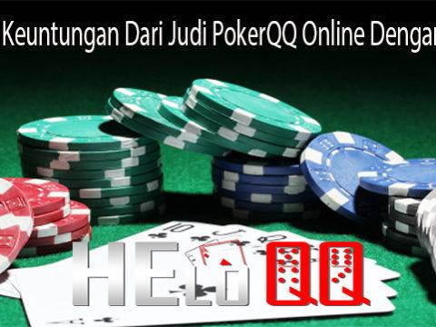 Nikmati Keuntungan Dari Judi PokerQQ Online Dengan Mudah