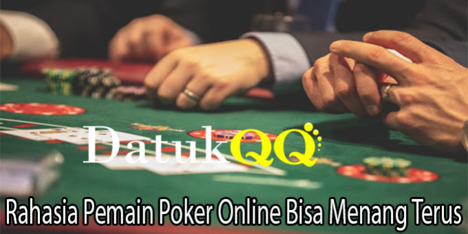 Rahasia Pemain Poker Online Bisa Menang Terus