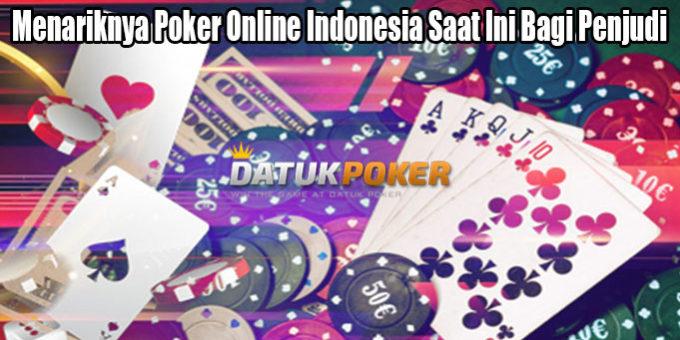 Menariknya Poker Online Indonesia Saat Ini Bagi Penjudi