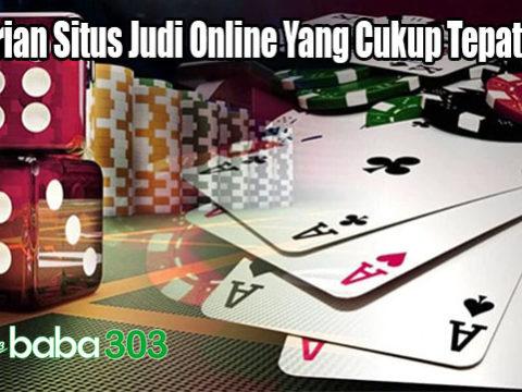 Pencarian Situs Judi Online Yang Cukup Tepat Sekali